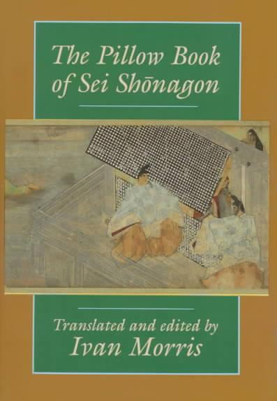 The Pillow Book of Sei Shonagon By Shonagon, Sei/ Morris, Ivan I. (TRN)/ Morris, Ivan I.