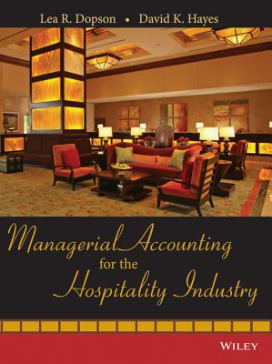 Managerial Accounting for the Hospitality Industry By Dopson, Lea R./ Hayes, David K.