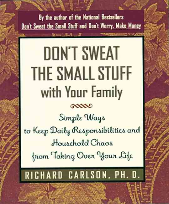 Don't Sweat the Small Stuff With Your Family By Carlson, Richard