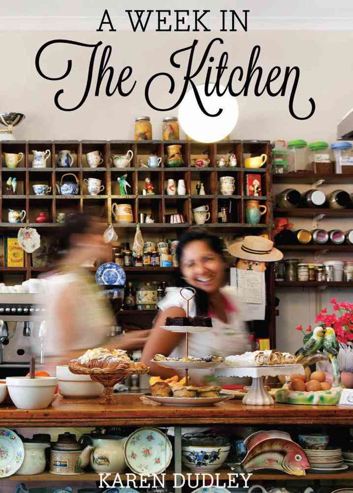 A Week in the Kitchen By Dudley, Karen/ Wasserfall, Russell (PHT)